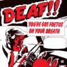 You've Got Foetus On Your Breath: Deaf